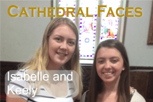 Cathedral Faces – Isabelle and Keely Tour Guides 2016