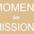 Moment for Missions – September 2018