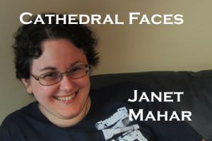 Cathedral Faces – Janet Mahar