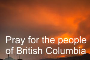 Pray for the people of British Columbia