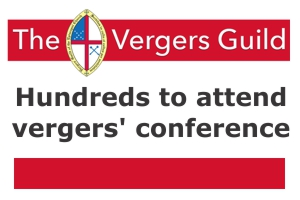 Draw the circle wider: Hundreds to attend vergers' conference