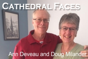 Cathedral Faces – Ann Deveau and Doug Milander