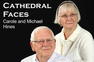 Cathedral Faces – Carole and Michael Hines