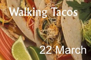 What's a Walking Taco? – 22 March 2018 at 6:00 p.m.