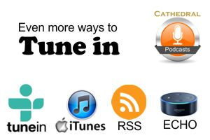 "Even more ways to ""Tune In"" – Cathedral worship podcasts"