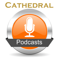 Cathedral Podcasts