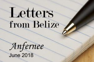 Letters from Belize – a letter from Anfernee