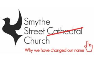 Why we have changed our name – Smythe Street Church