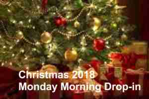 Monday Morning Drop-in Christmas 2018