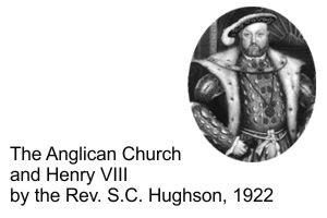 The Anglican Church and Henry VIII – Hughson