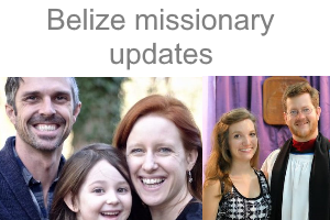 Belize missionary updates