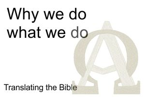 Why we do what we do – Translating the Bible