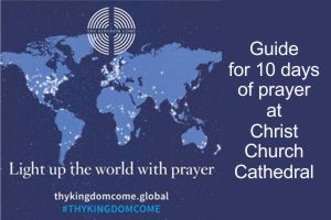 Guide for 10 days of prayer – Thy Kingdom Come – 21-31 May 2020