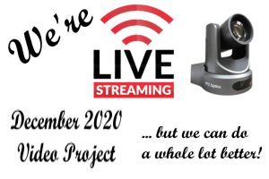 Video Project – December 2020
