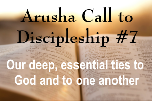 Our deep, essential ties to God and to one another – Arusha Call #7